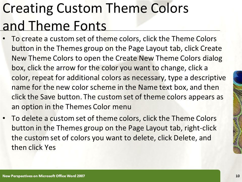 XP Creating Custom Theme Colors and Theme Fonts To create a custom set of theme colors, click the Theme Colors button in the Themes group on the Page