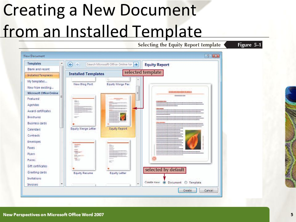 XP Creating a New Document from an Installed Template New Perspectives on Microsoft Office Word 20075