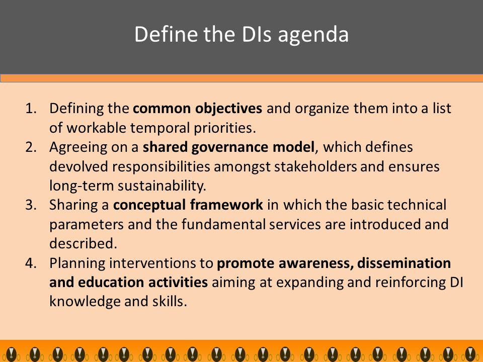 1.Defining the common objectives and organize them into a list of workable temporal priorities.