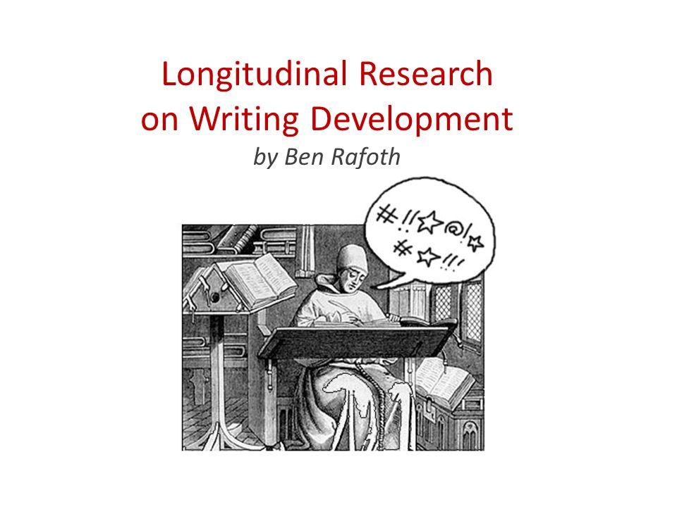 Longitudinal Research on Writing Development by Ben Rafoth