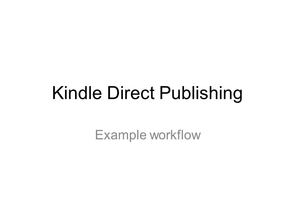 Kindle Direct Publishing Example workflow
