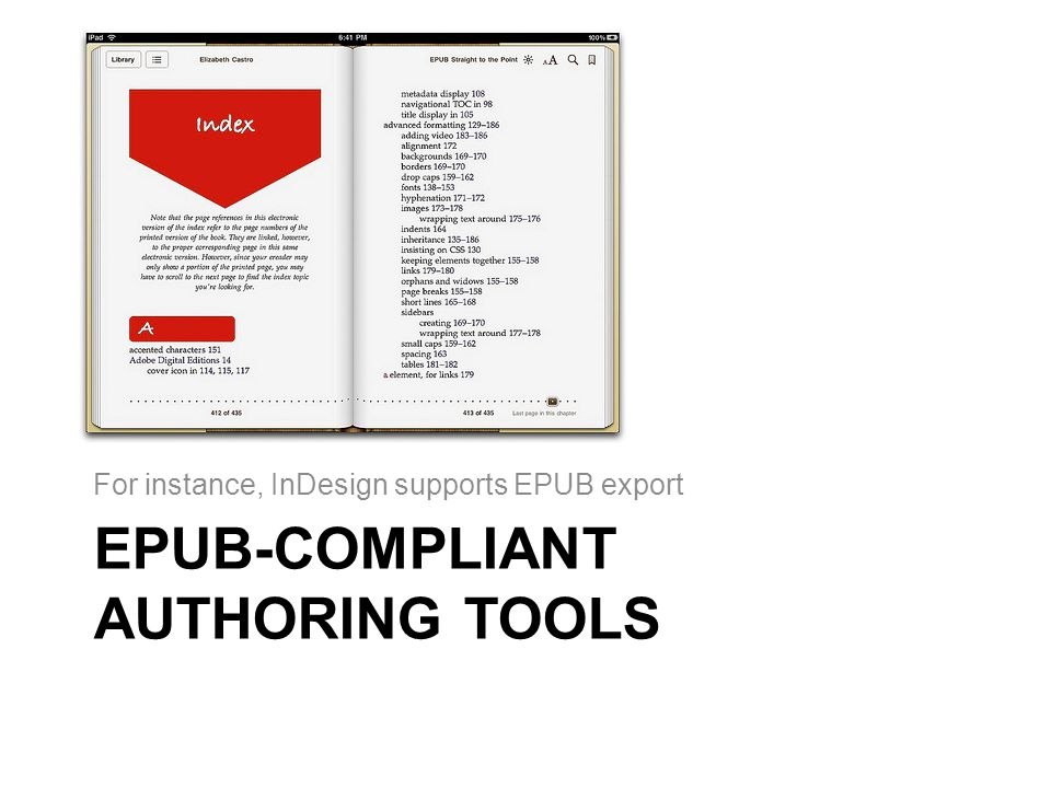 EPUB-COMPLIANT AUTHORING TOOLS For instance, InDesign supports EPUB export