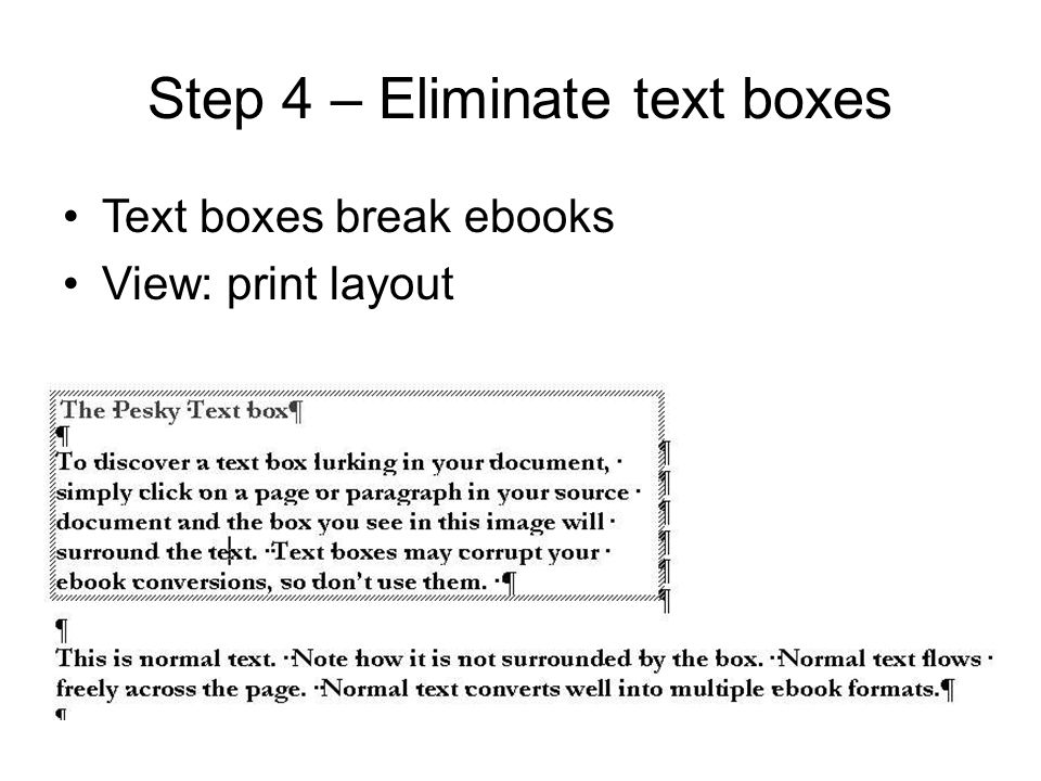Step 4 – Eliminate text boxes Text boxes break ebooks View: print layout