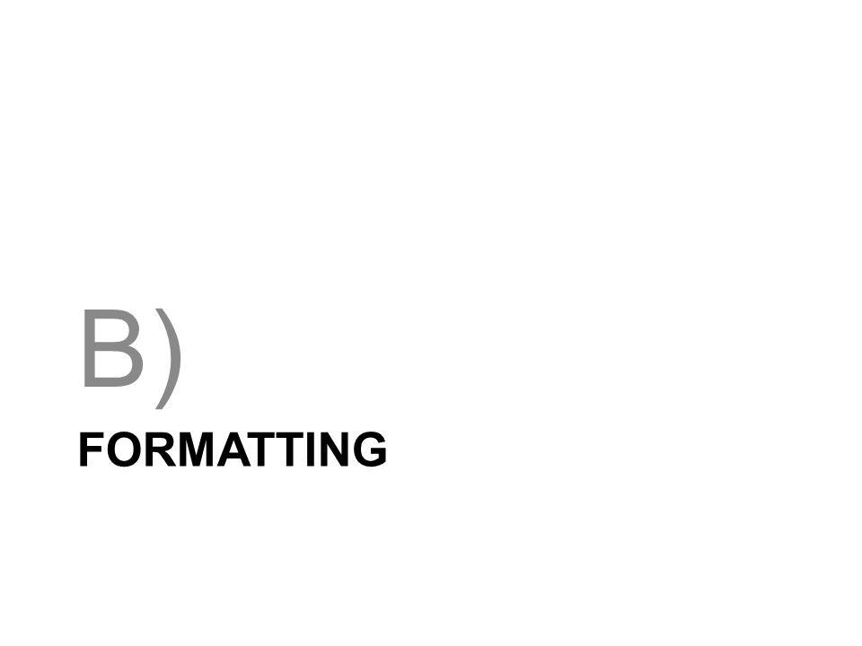 FORMATTING B)