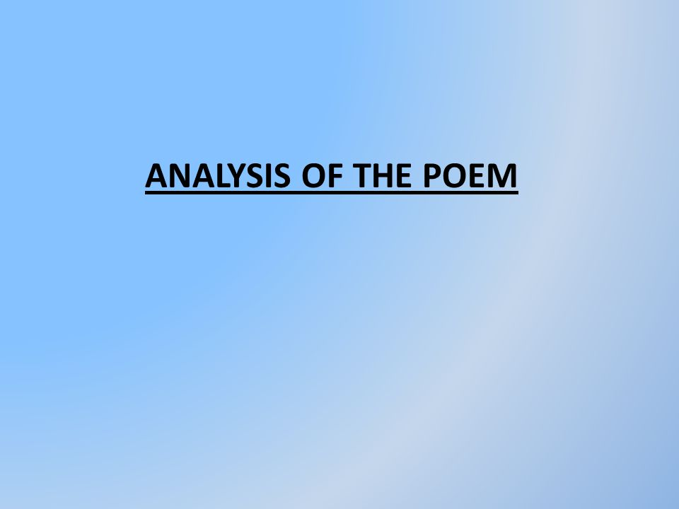 ANALYSIS OF THE POEM