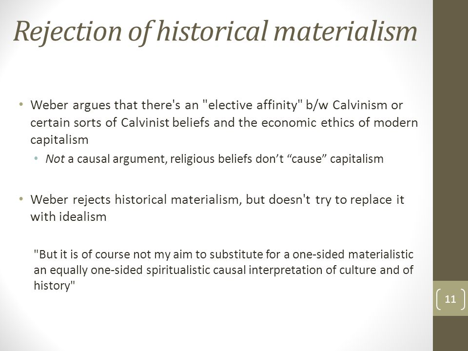 Rejection of historical materialism Weber argues that there's an