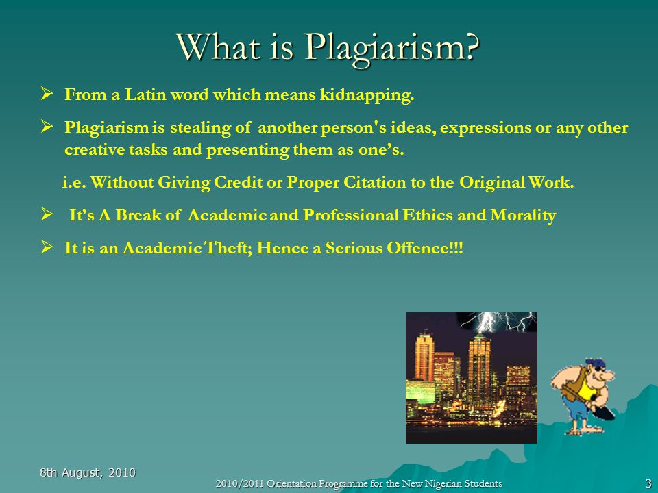 2010/2011 Orientation Programme for the New Nigerian Students 3 What is Plagiarism.