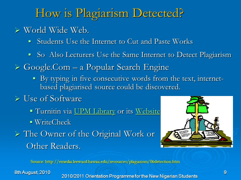 9 How is Plagiarism Detected.  World Wide Web.