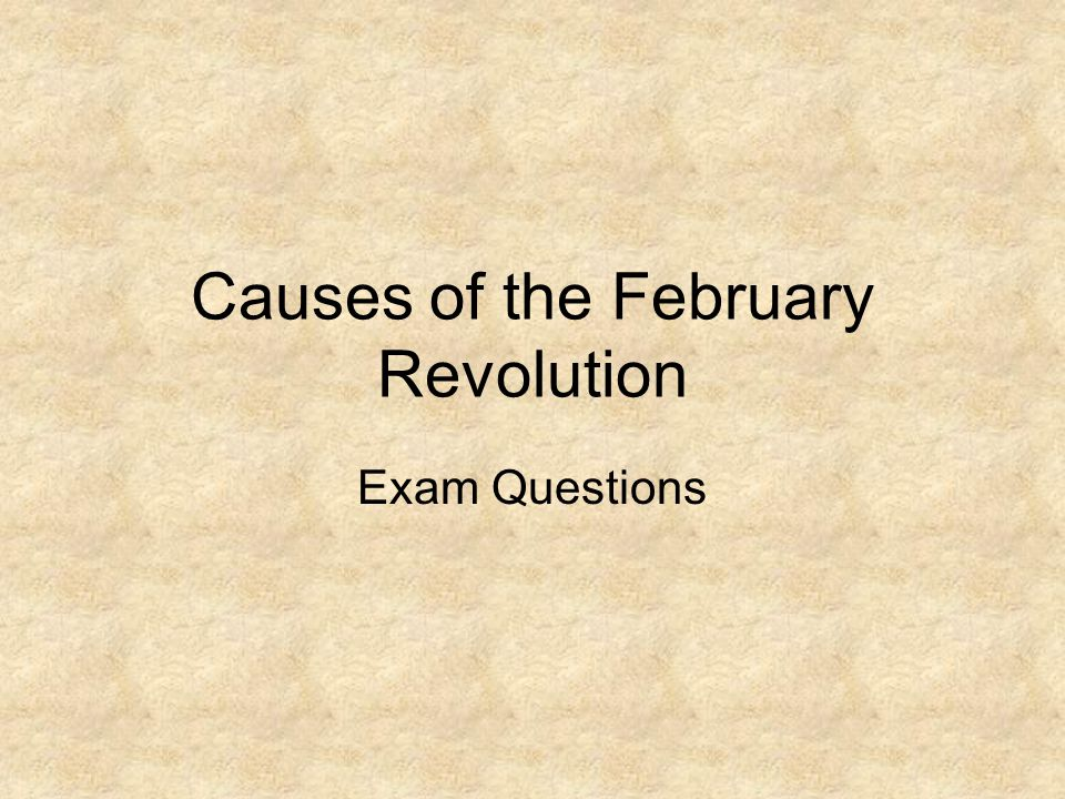 Causes of the February Revolution Exam Questions