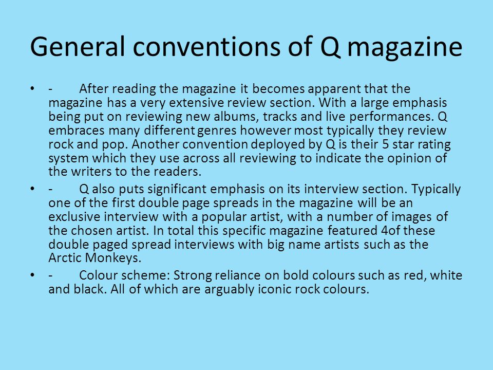 General conventions of Q magazine - After reading the magazine it becomes apparent that the magazine has a very extensive review section. With a large