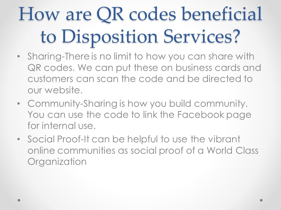 How are QR codes beneficial to Disposition Services.