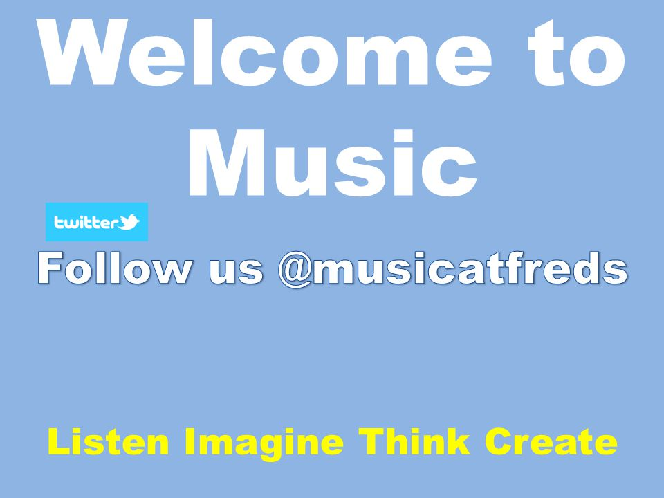 Welcome to Music Listen Imagine Think Create