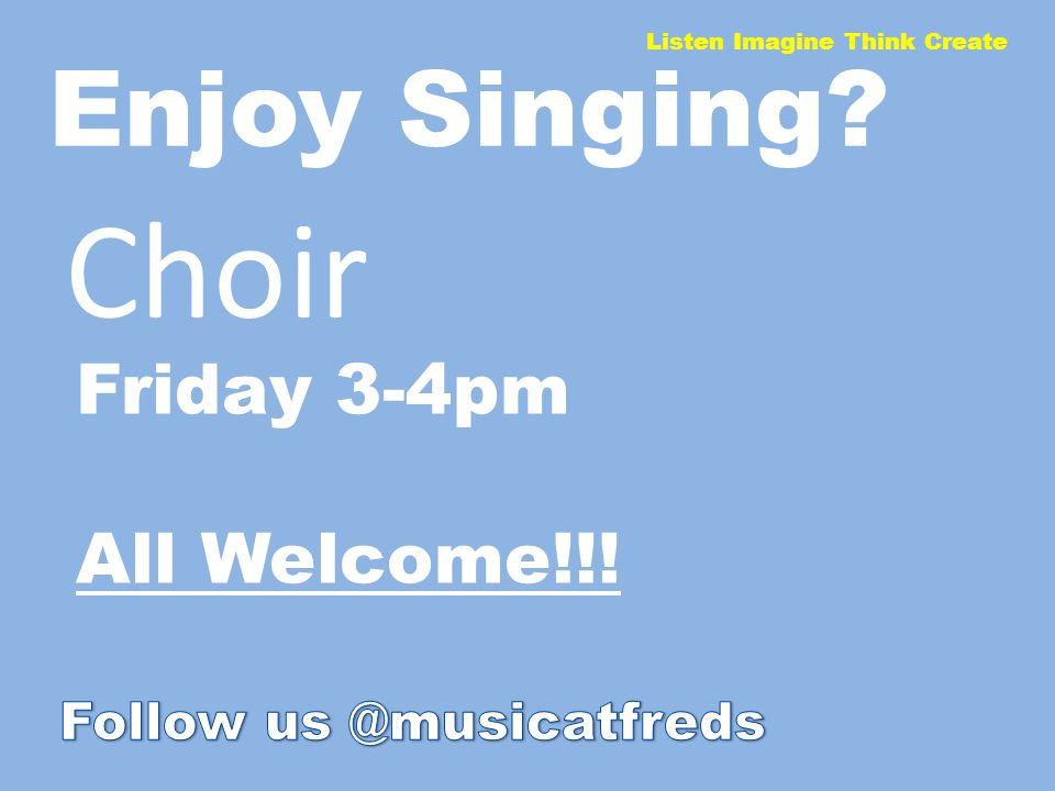 Enjoy Singing Choir Friday 3-4pm All Welcome!!!