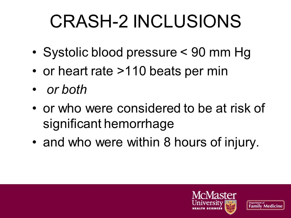 Systolic blood pressure < 90 mm Hg or heart rate >110 beats per min or both or who were considered to be at risk of significant hemorrhage and who were within 8 hours of injury.