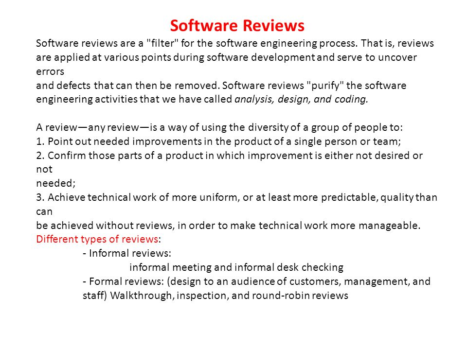 Software Reviews Software reviews are a filter for the software engineering process.