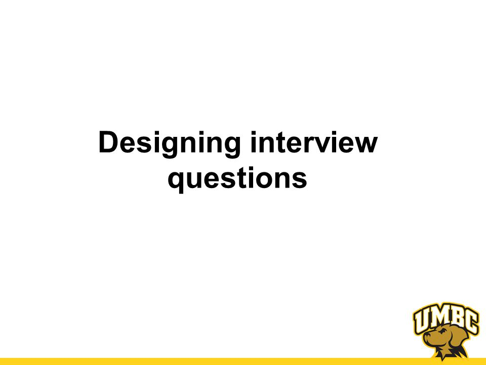 Resources Purdue OWL, Creating Good Interview and Survey Questions –http://owl.english.purdue.edu/owl/resource/55 9/06/http://owl.english.purdue.edu/owl/resource/55 9/06/ Turner, D.W.