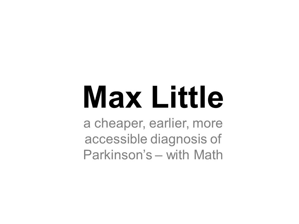 Max Little a cheaper, earlier, more accessible diagnosis of Parkinson's – with Math