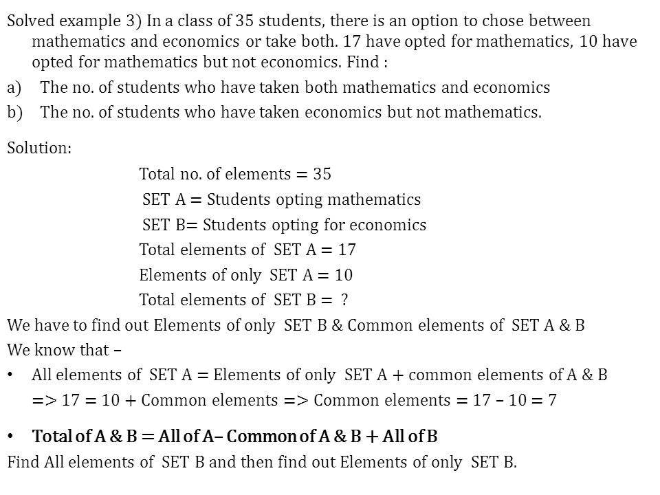 Solved example 3) In a class of 35 students, there is an option to chose between mathematics and economics or take both.