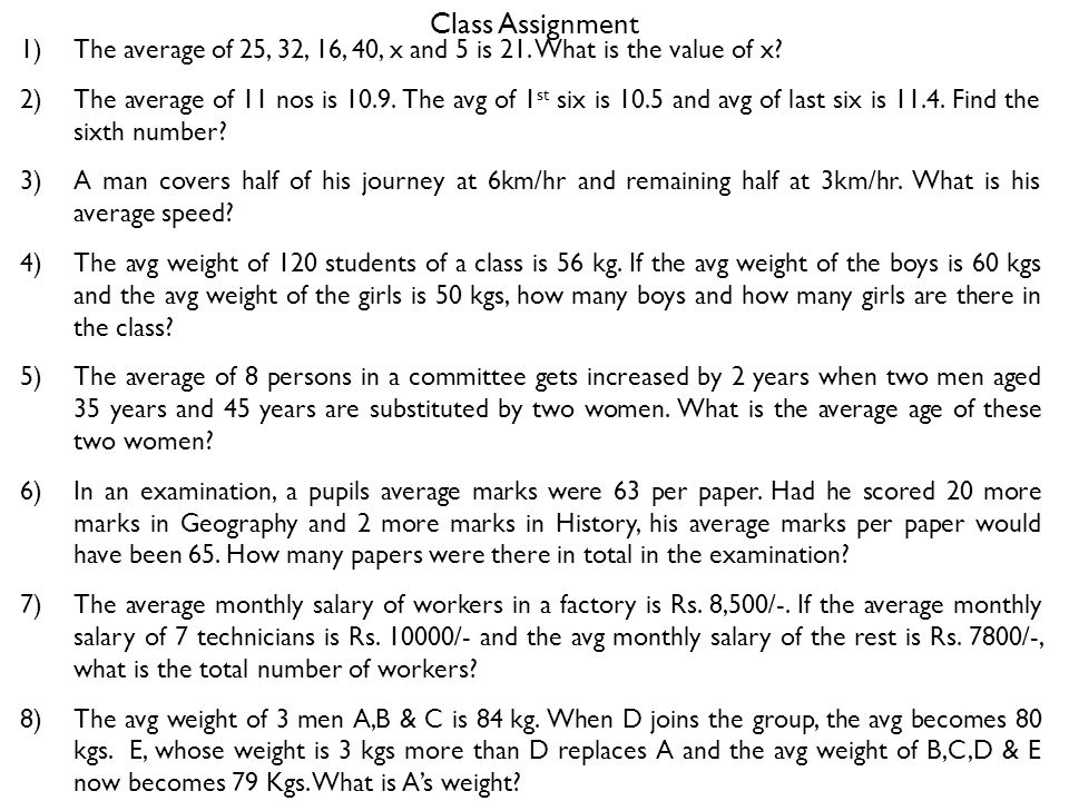 Class Assignment 1)The average of 25, 32, 16, 40, x and 5 is 21.