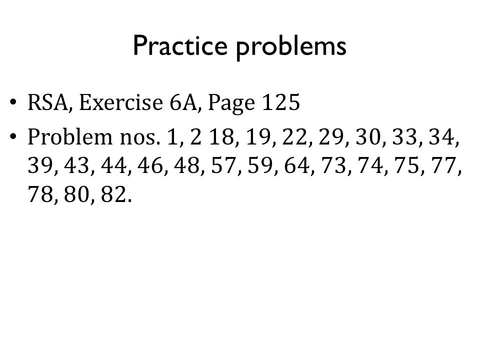 Practice problems RSA, Exercise 6A, Page 125 Problem nos.
