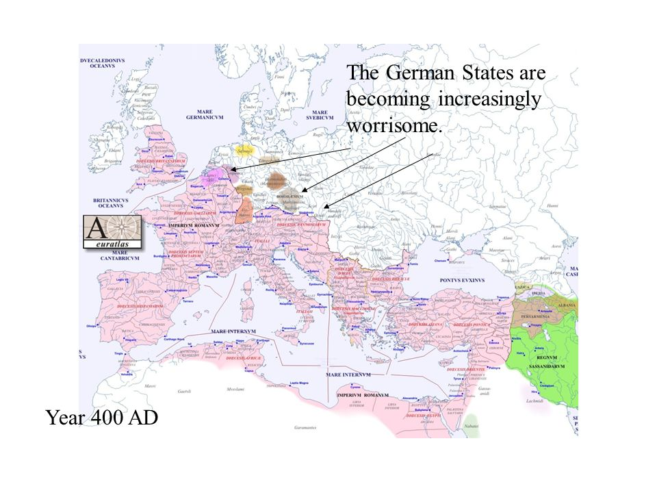 Year 400 AD The German States are becoming increasingly worrisome.