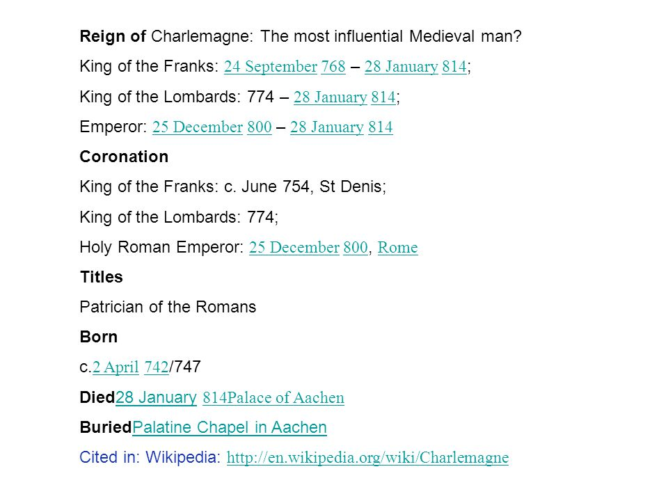Reign of Charlemagne: The most influential Medieval man.