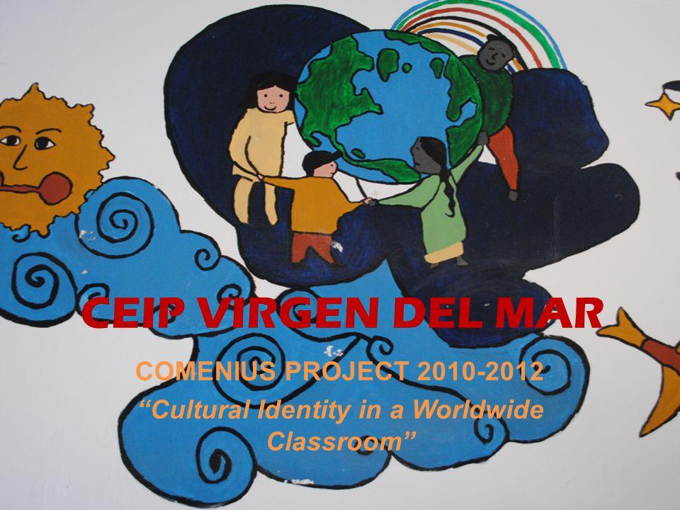 "COMENIUS PROJECT 2010-2012 ""Cultural Identity in a Worldwide Classroom"" CEIP VIRGEN DEL MAR"