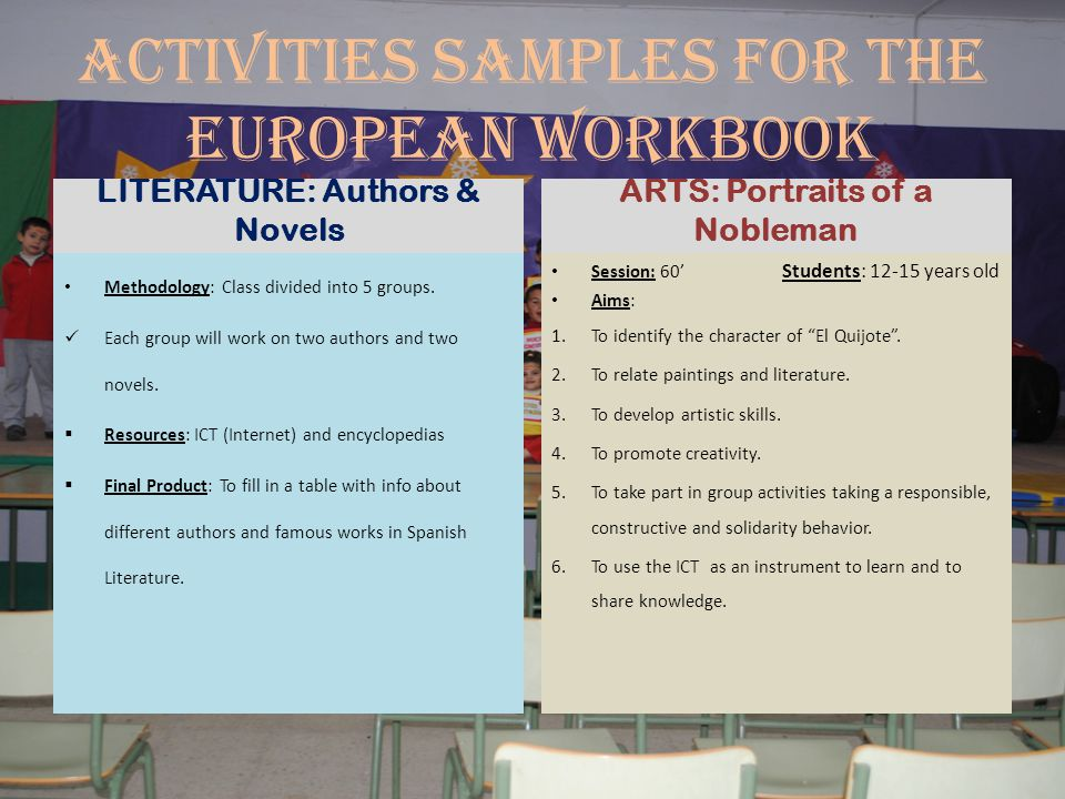 ACTIVITIES SAMPLES FOR THE EUROPEAN WORKBOOK LITERATURE: Authors & Novels Methodology: Class divided into 5 groups.