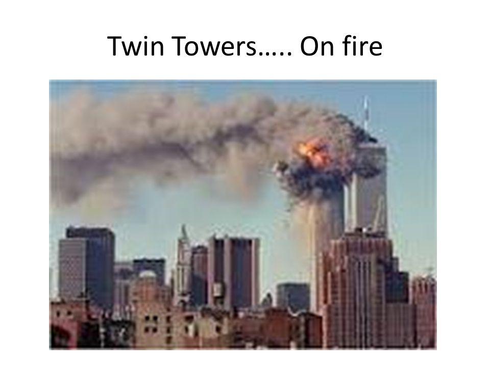 Twin Towers….. On fire