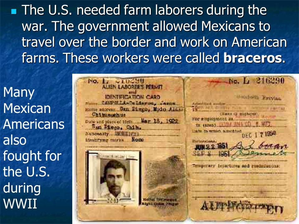 The U.S. needed farm laborers during the war.