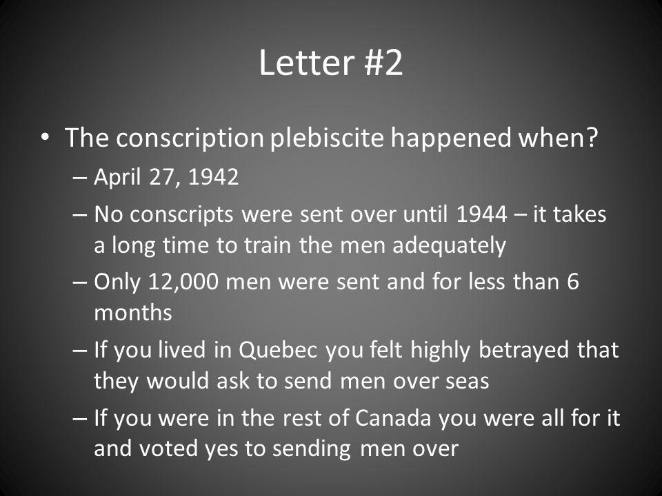 Letter #2 The conscription plebiscite happened when.