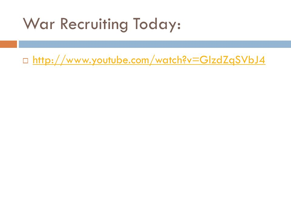 War Recruiting Today:  http://www.youtube.com/watch v=GlzdZqSVbJ4 http://www.youtube.com/watch v=GlzdZqSVbJ4