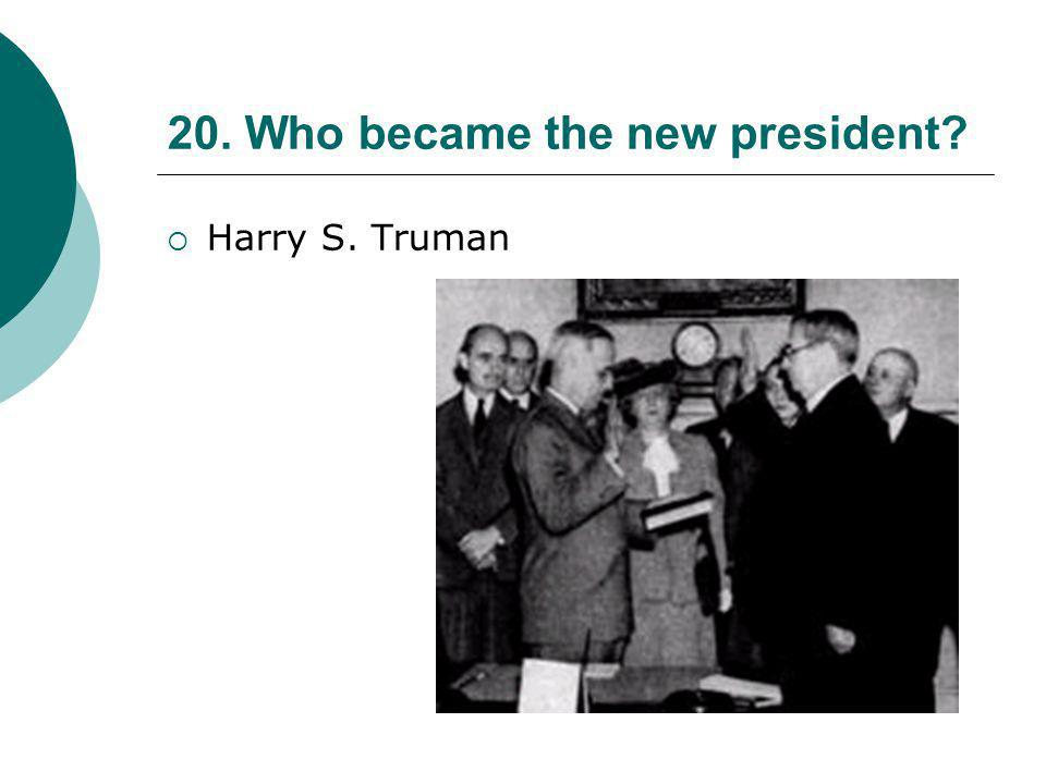 18. How many terms did President Roosevelt win  4 (Four)