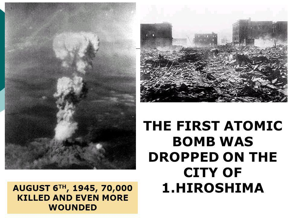 24. What 2 Japanese cities were the Atom bombs dropped on?