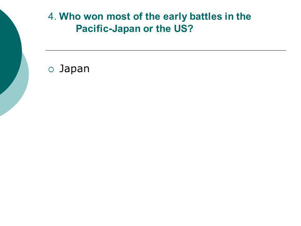 3. Besides the Japanese, who also declared war on the United States? 1. Germany 2. Italy