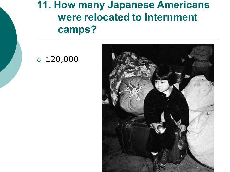 10. Why were Japanese Americans under Executive Order 9066 mandated to be removed from the West Coast?  There was fear that they would give aid to a