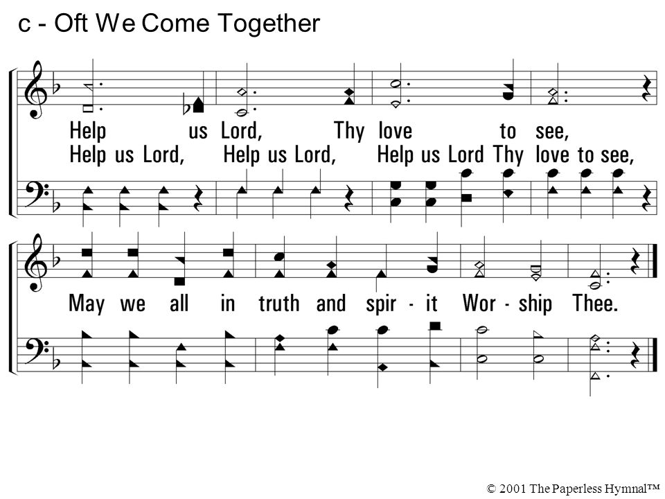 c - Oft We Come Together © 2001 The Paperless Hymnal™