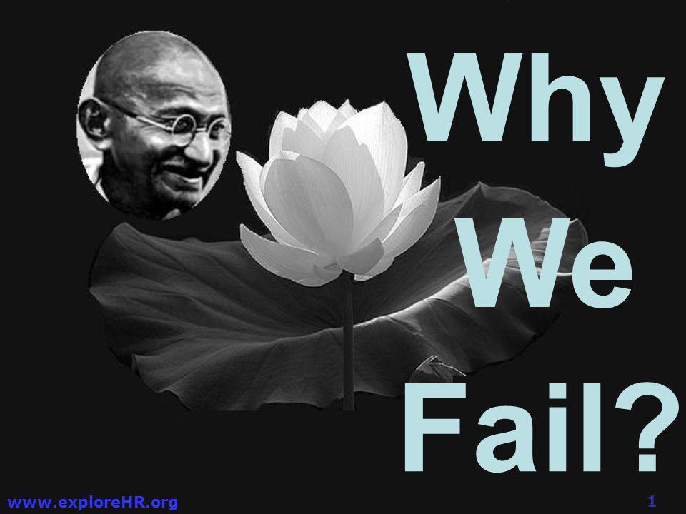 1 www.exploreHR.org Why We Fail?