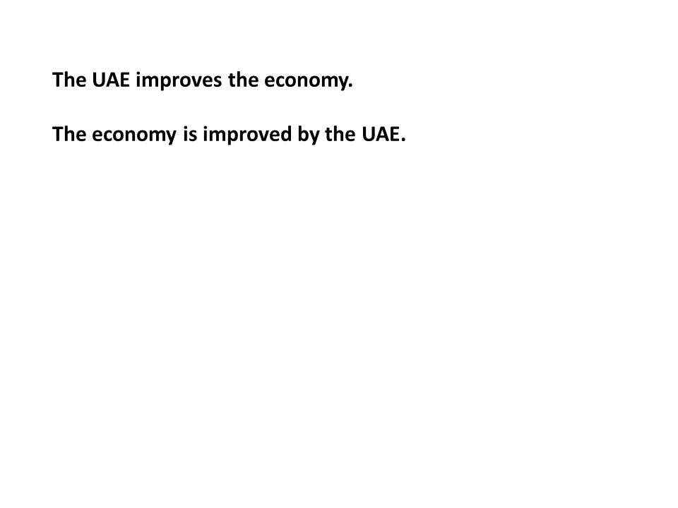 The UAE improves the economy. The economy is improved by the UAE.
