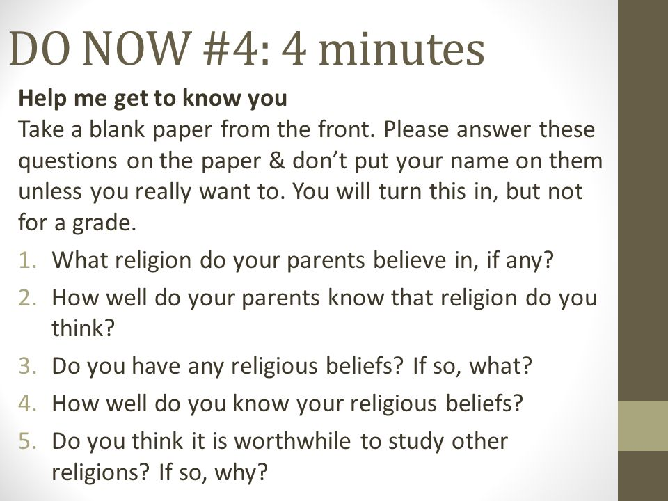 DO NOW #4: 4 minutes Help me get to know you Take a blank paper from the front.