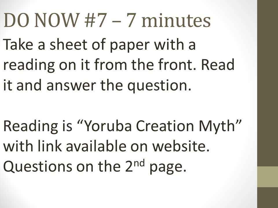DO NOW #7 – 7 minutes Take a sheet of paper with a reading on it from the front.