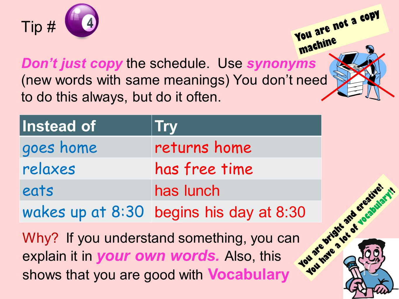 Tip # Don't just copy the schedule.