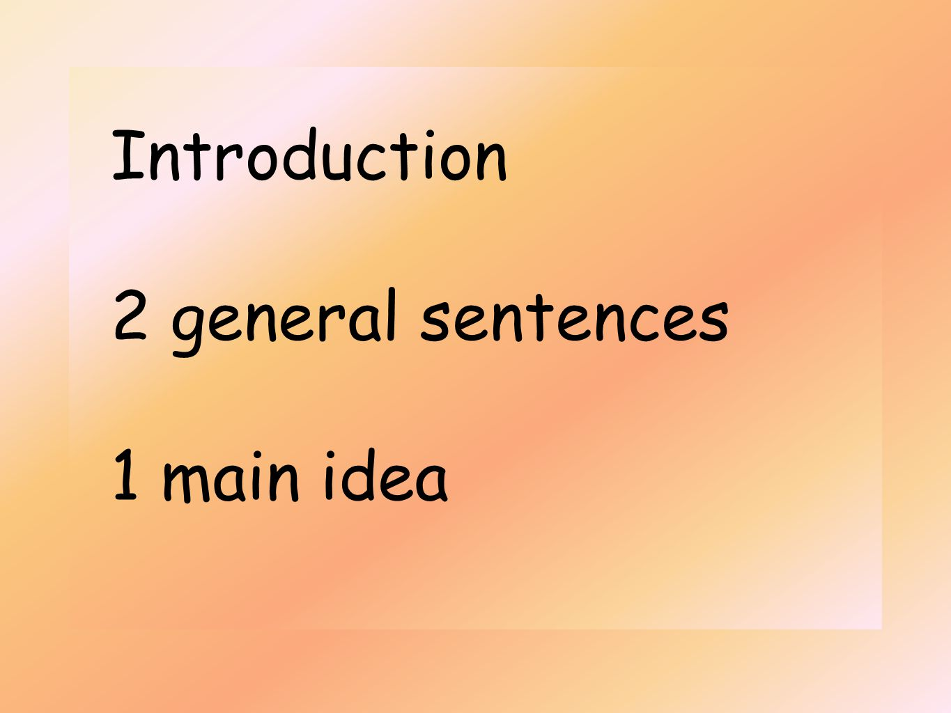 Introduction 2 general sentences 1 main idea