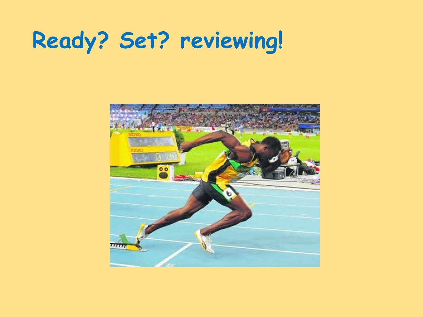 Ready? Set? reviewing!