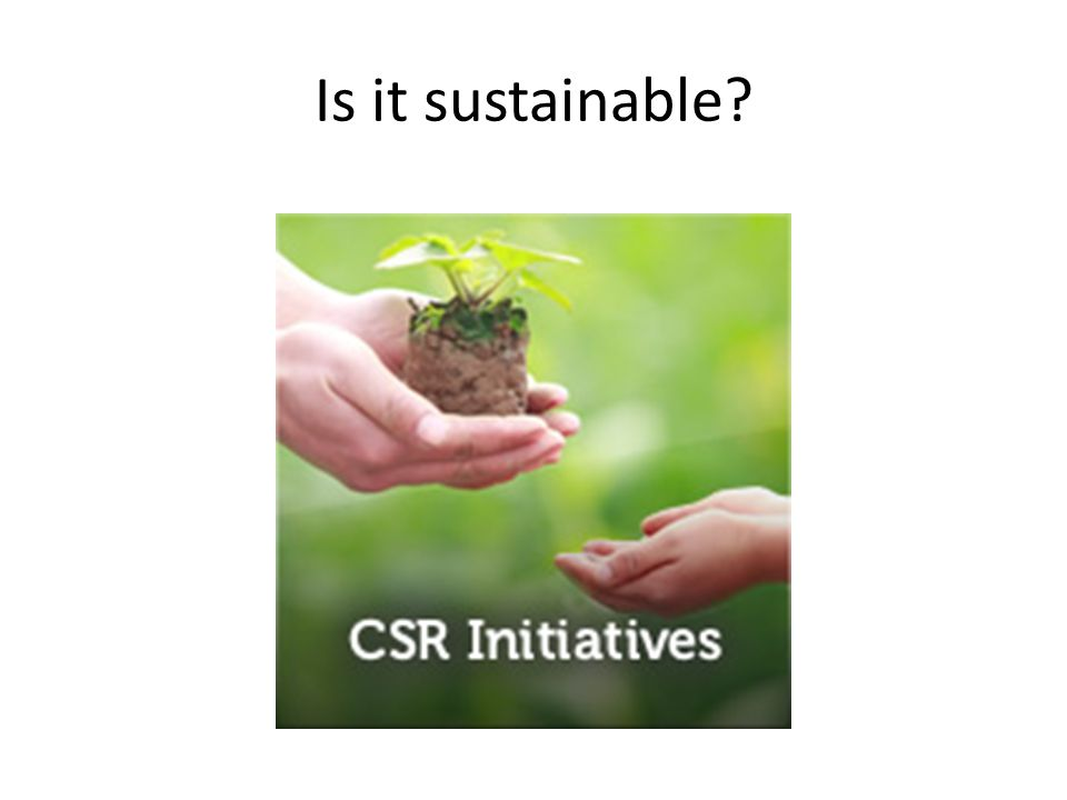 Is it sustainable