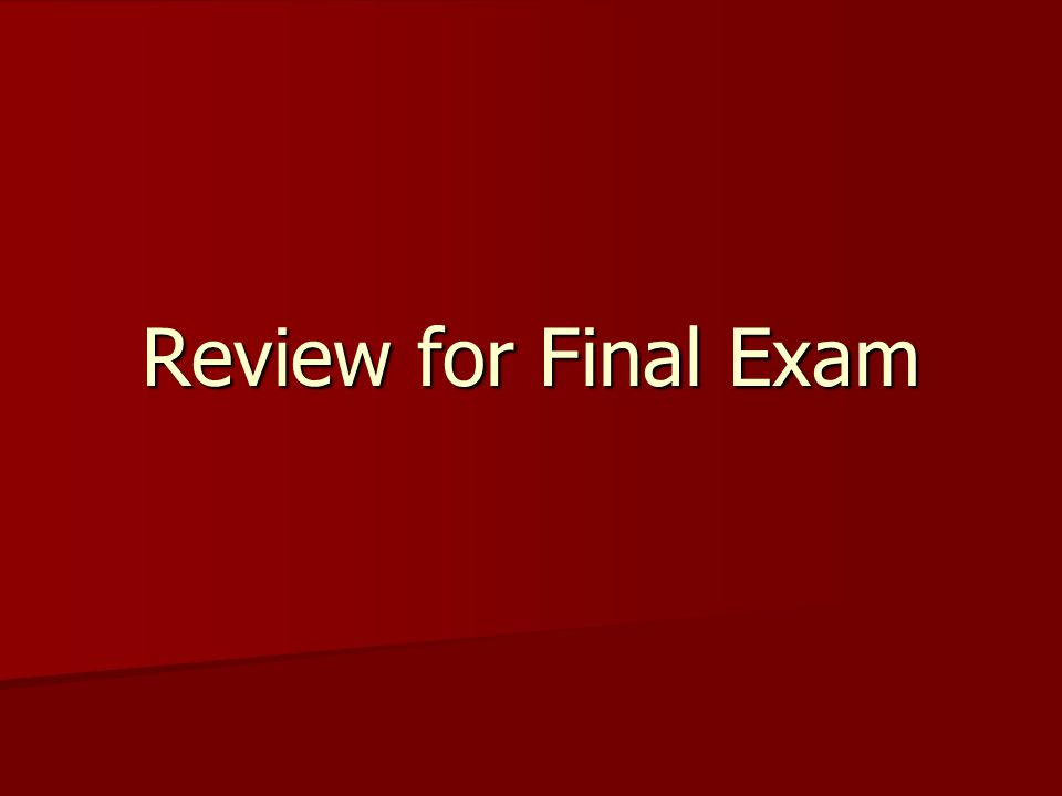 Exam Format 25-35 multiple choice questions 25-35 multiple choice questions Three essay questions from a choice of five Three essay questions from a choice of five Five essay choices from following list of nine general topics Five essay choices from following list of nine general topics