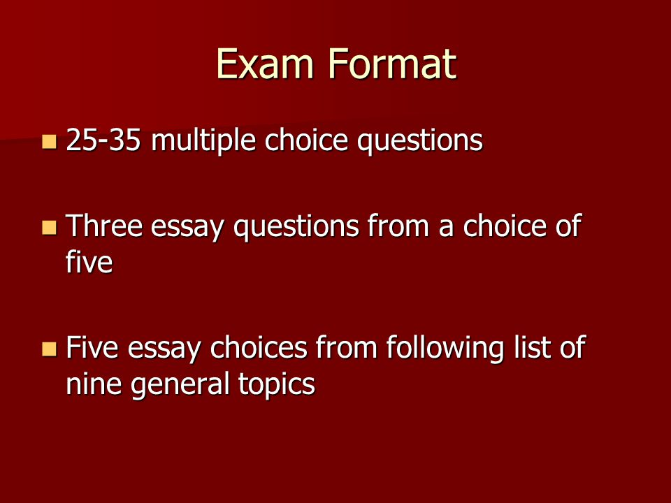 Review for Final Exam. Exam Format multiple choice questions ...