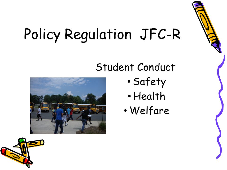 Policy Regulation JFC-R Student Conduct Safety Health Welfare
