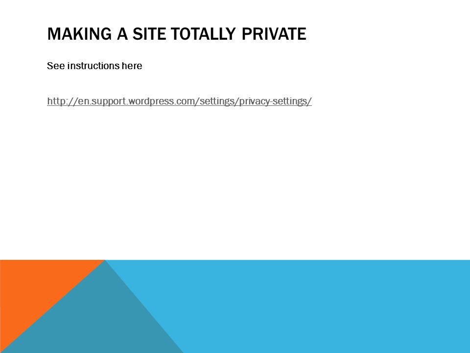 MAKING A SITE TOTALLY PRIVATE See instructions here http://en.support.wordpress.com/settings/privacy-settings/