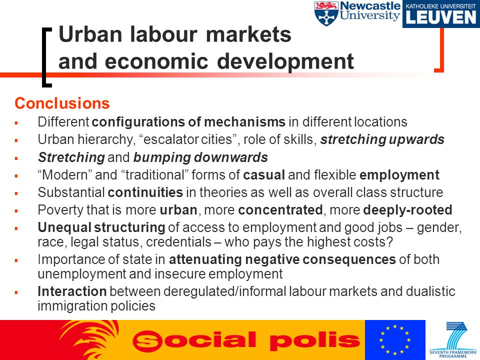 "Urban labour markets and economic development Conclusions  Different configurations of mechanisms in different locations  Urban hierarchy, ""escalato"